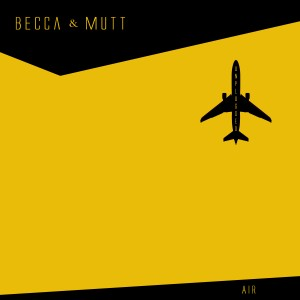 Air Unplugged: Becca & Mutt
